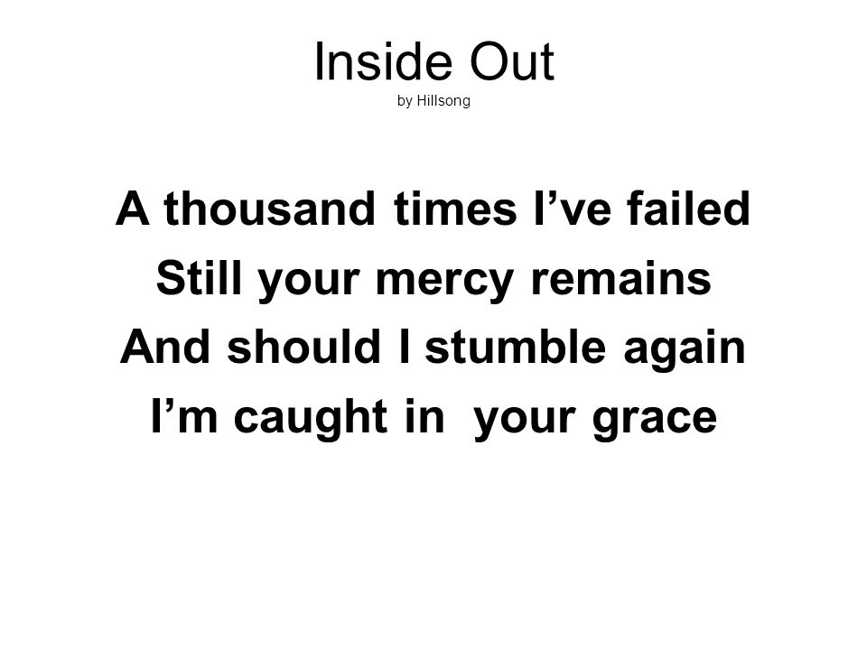 Inside Out by Hillsong A thousand times I've failed