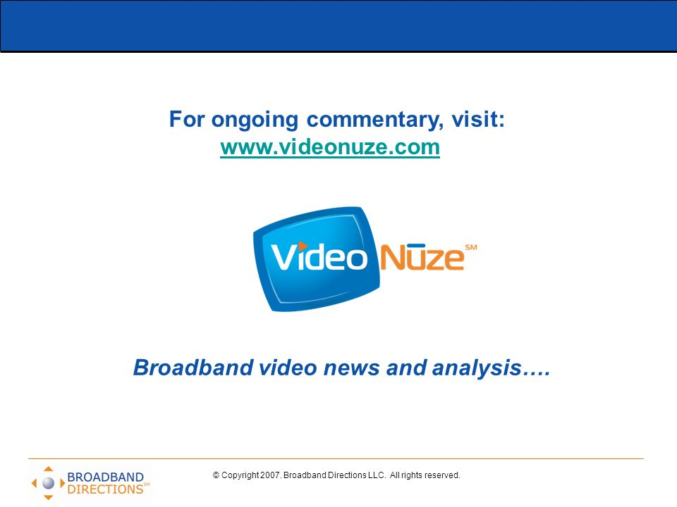 For ongoing commentary, visit: Broadband video news and analysis….