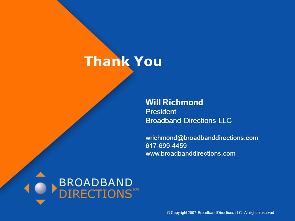 Thank You Will Richmond President Broadband Directions LLC