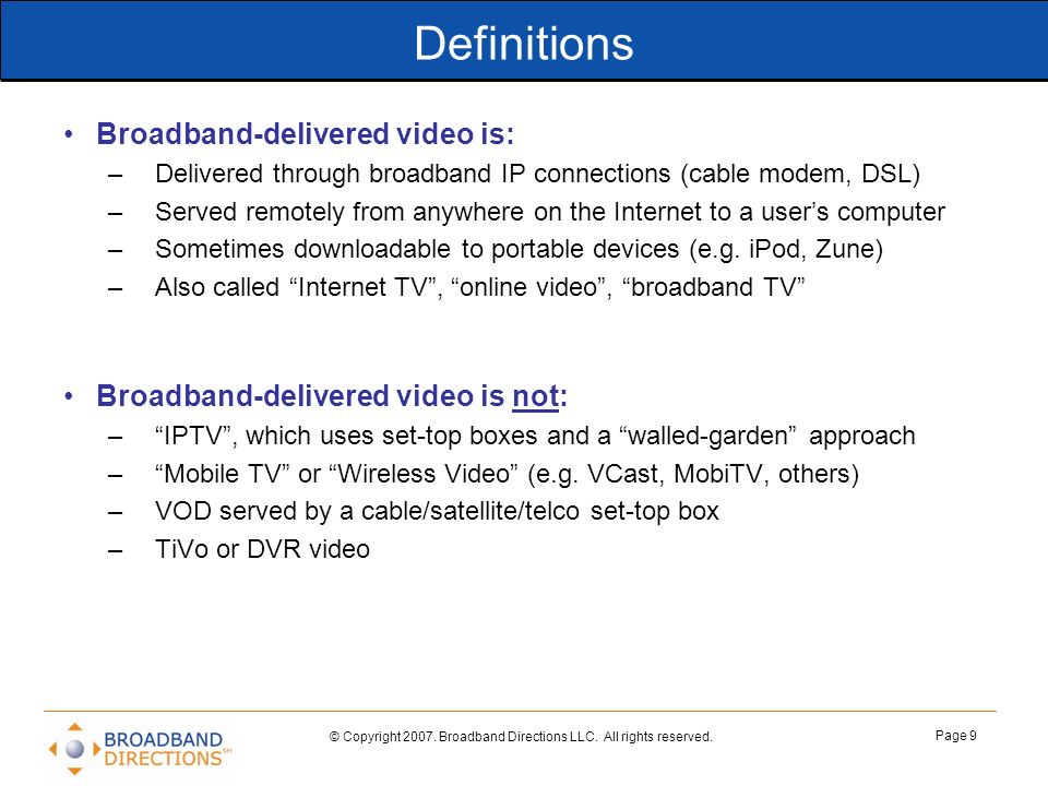 Definitions Broadband-delivered video is: