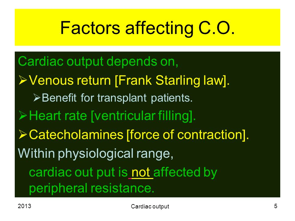 Factors affecting C.O. Cardiac output depends on,