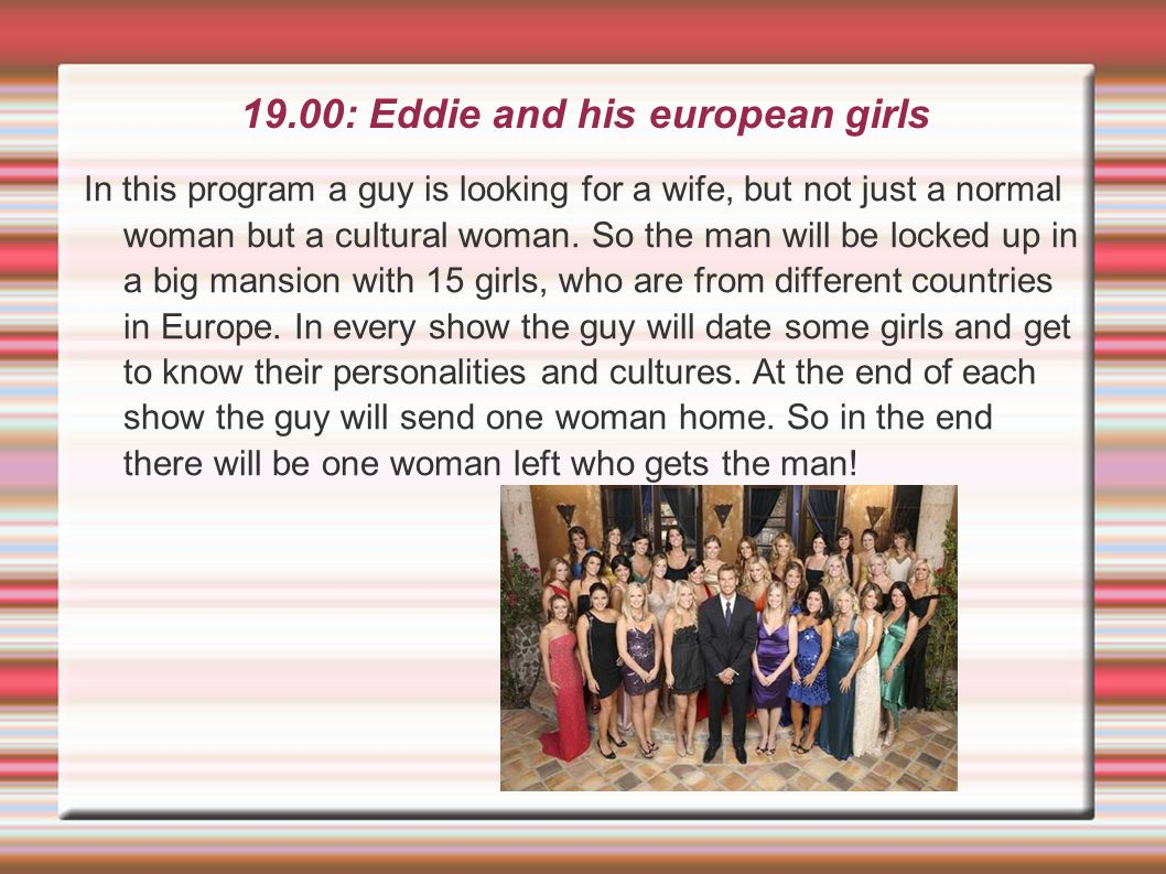 19.00: Eddie and his european girls
