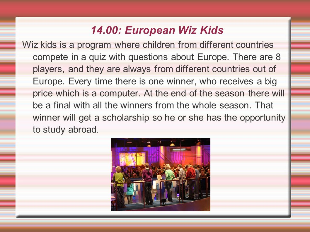 14.00: European Wiz Kids