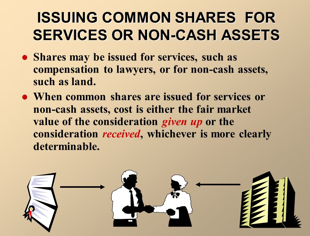 ISSUING COMMON SHARES FOR SERVICES OR NON-CASH ASSETS
