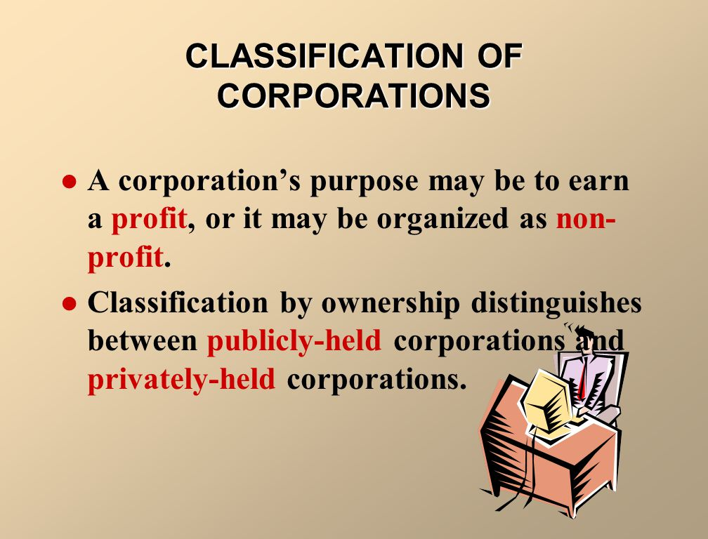 CLASSIFICATION OF CORPORATIONS