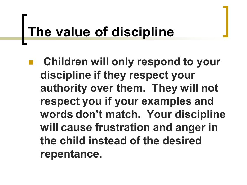The value of discipline