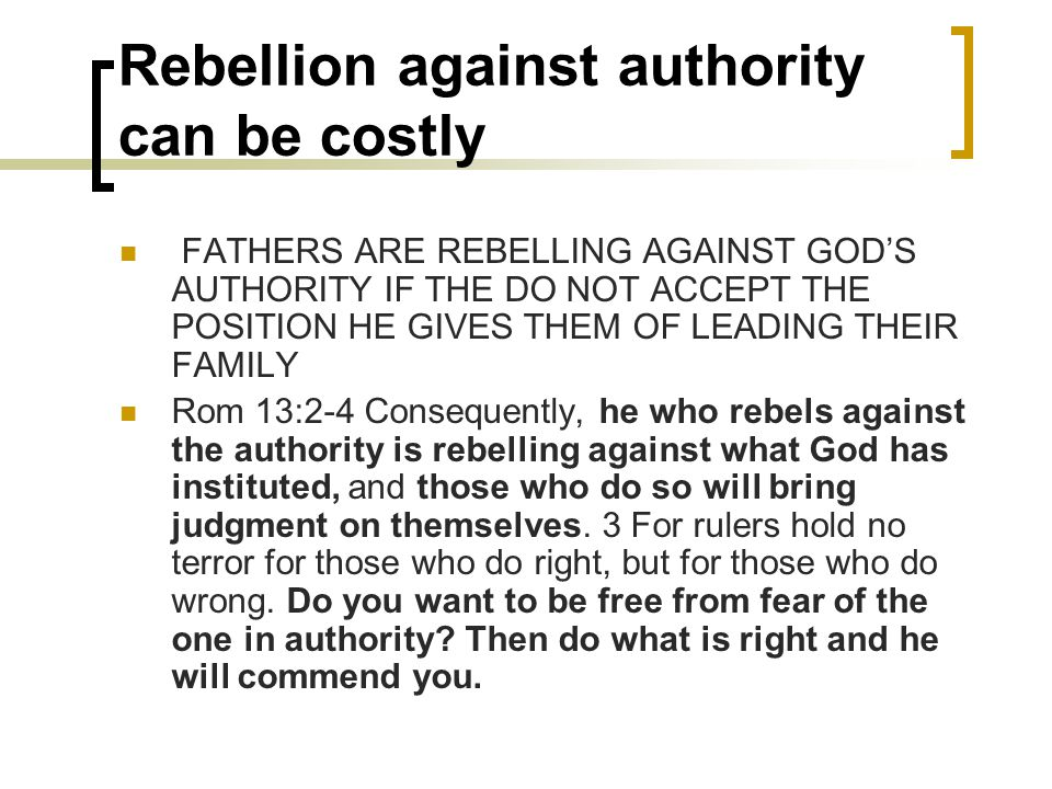 Rebellion against authority can be costly