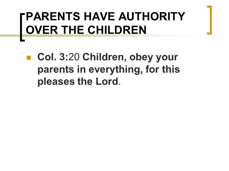 PARENTS HAVE AUTHORITY OVER THE CHILDREN