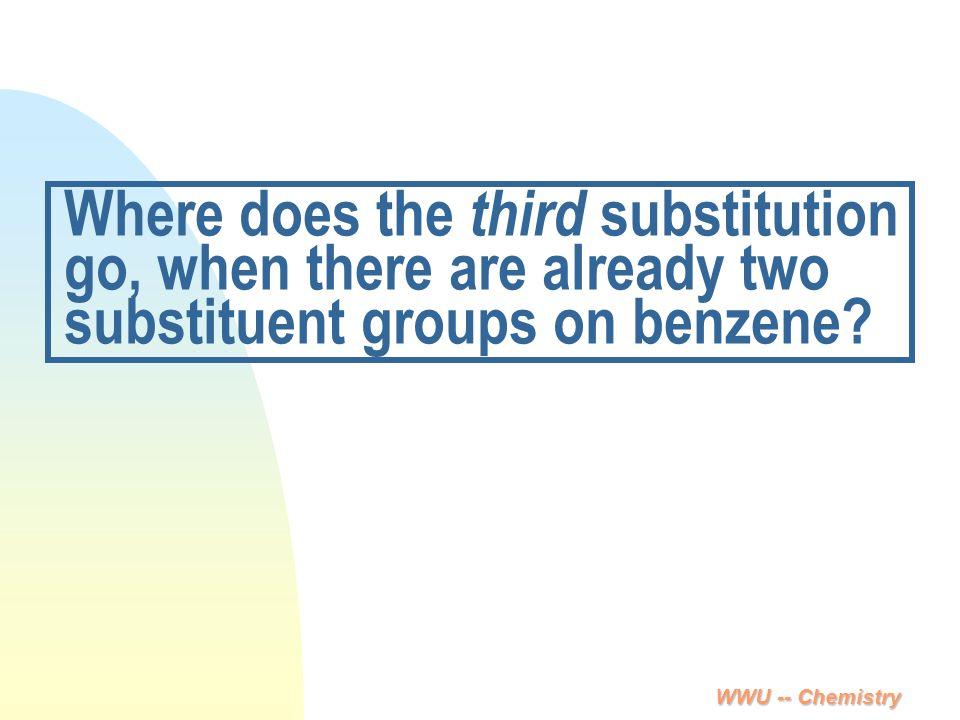Where does the third substitution go, when there are already two substituent groups on benzene