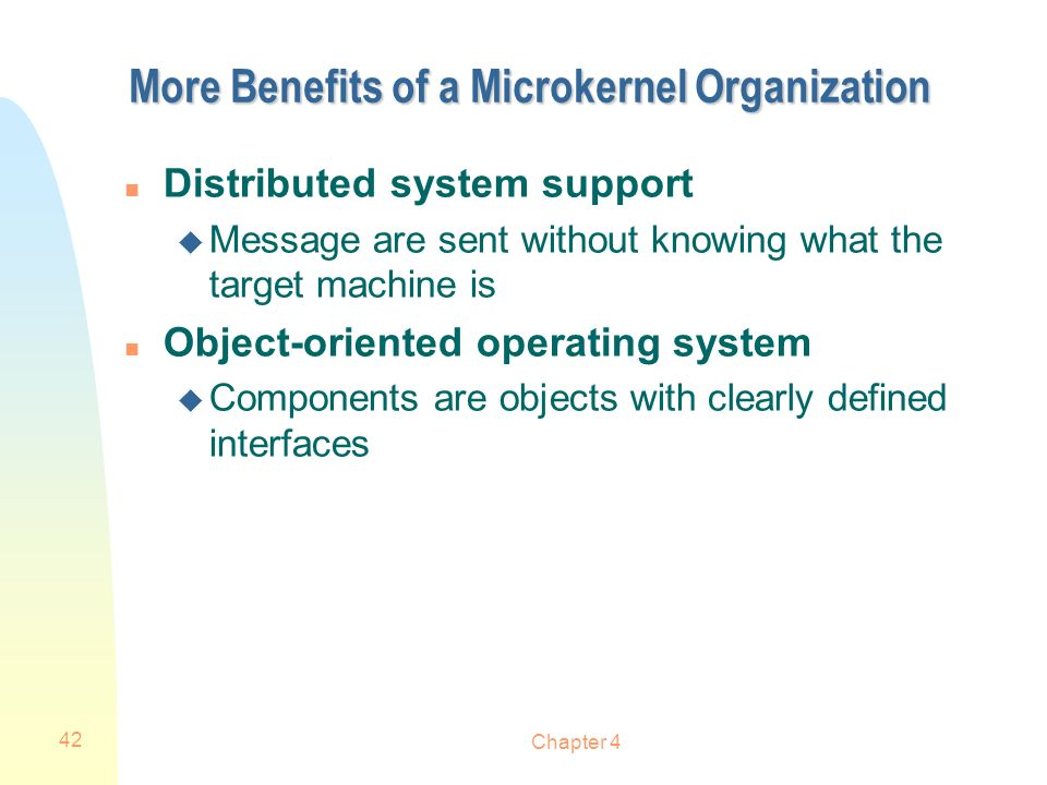 More Benefits of a Microkernel Organization