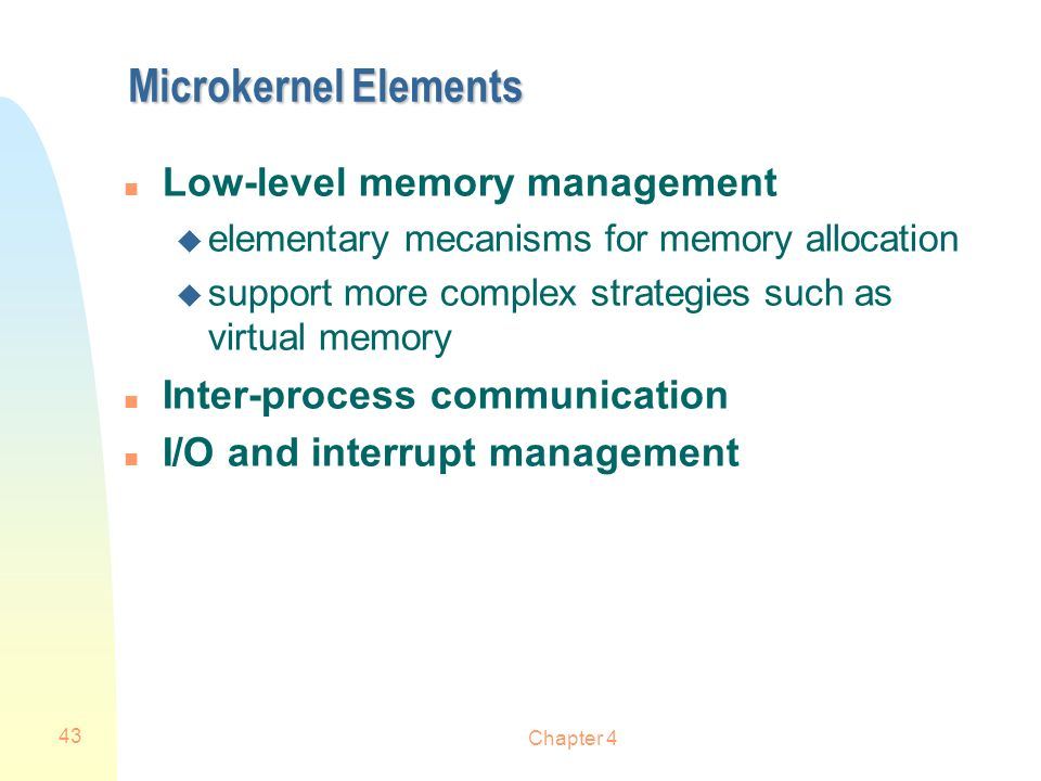 Microkernel Elements Low-level memory management