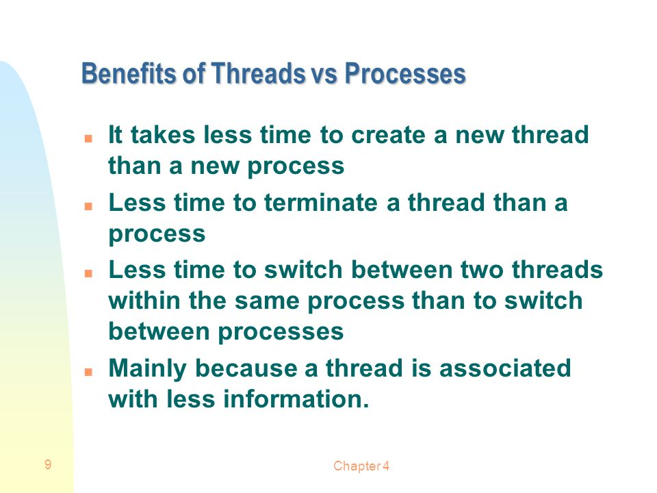 Benefits of Threads vs Processes