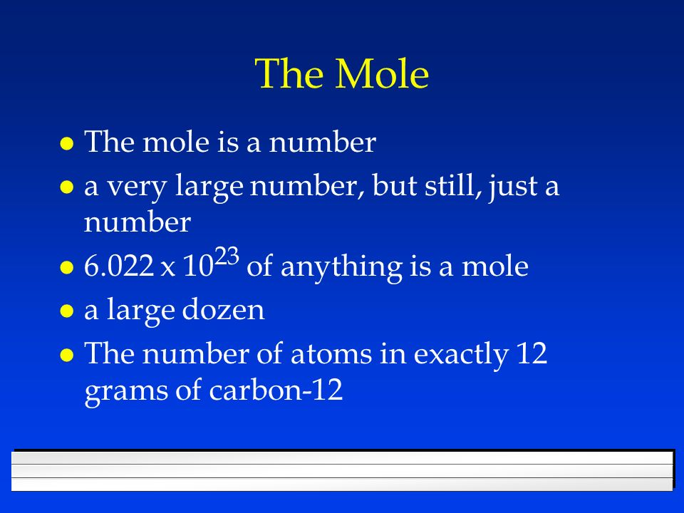 The Mole The mole is a number