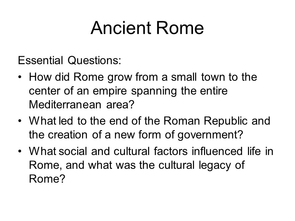 Ancient Rome Essential Questions:
