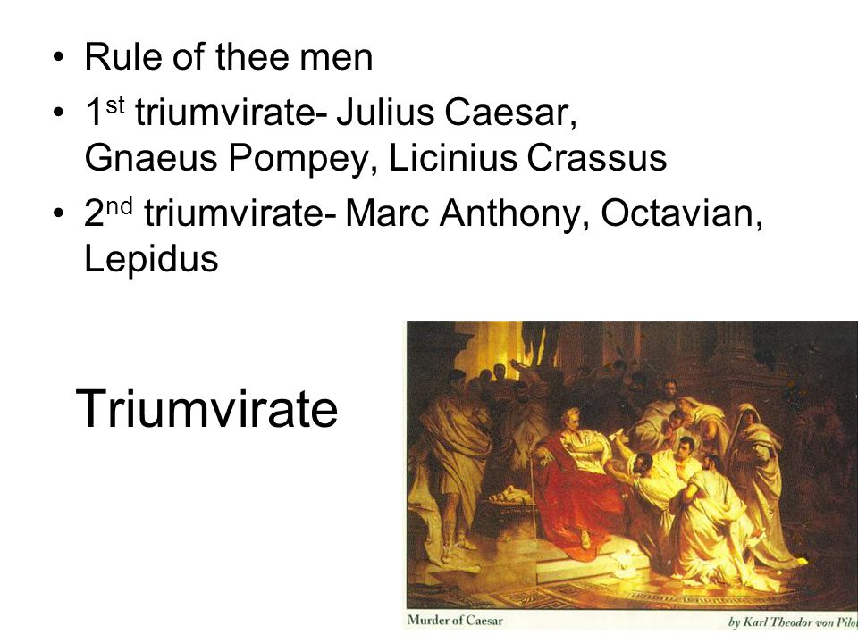 Triumvirate Rule of thee men