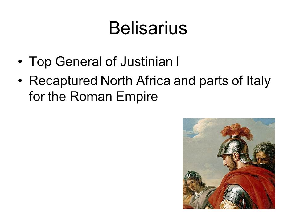 Belisarius Top General of Justinian I