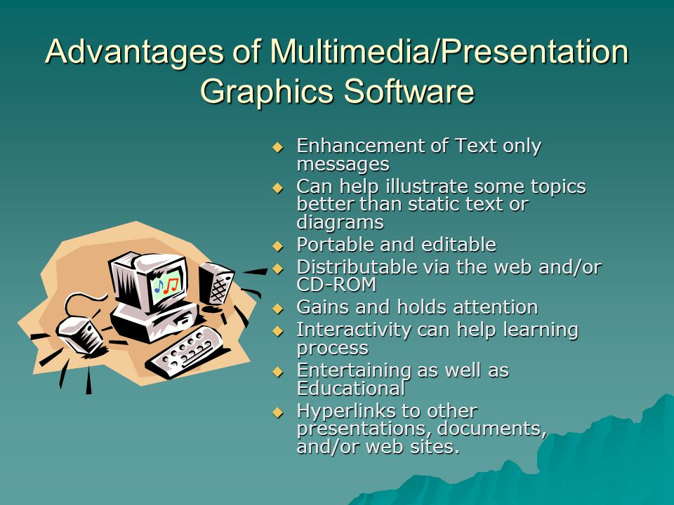 Advantages of Multimedia/Presentation Graphics Software