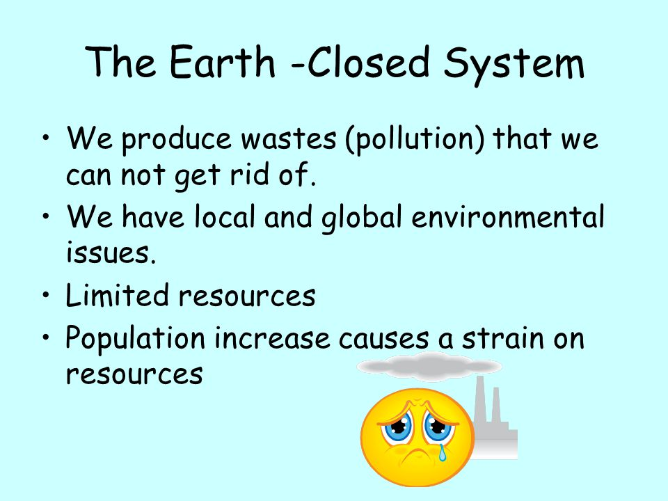 The Earth -Closed System