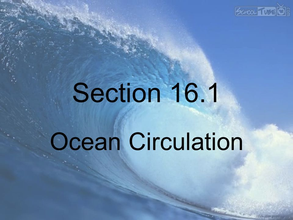 Section 16.1 Ocean Circulation