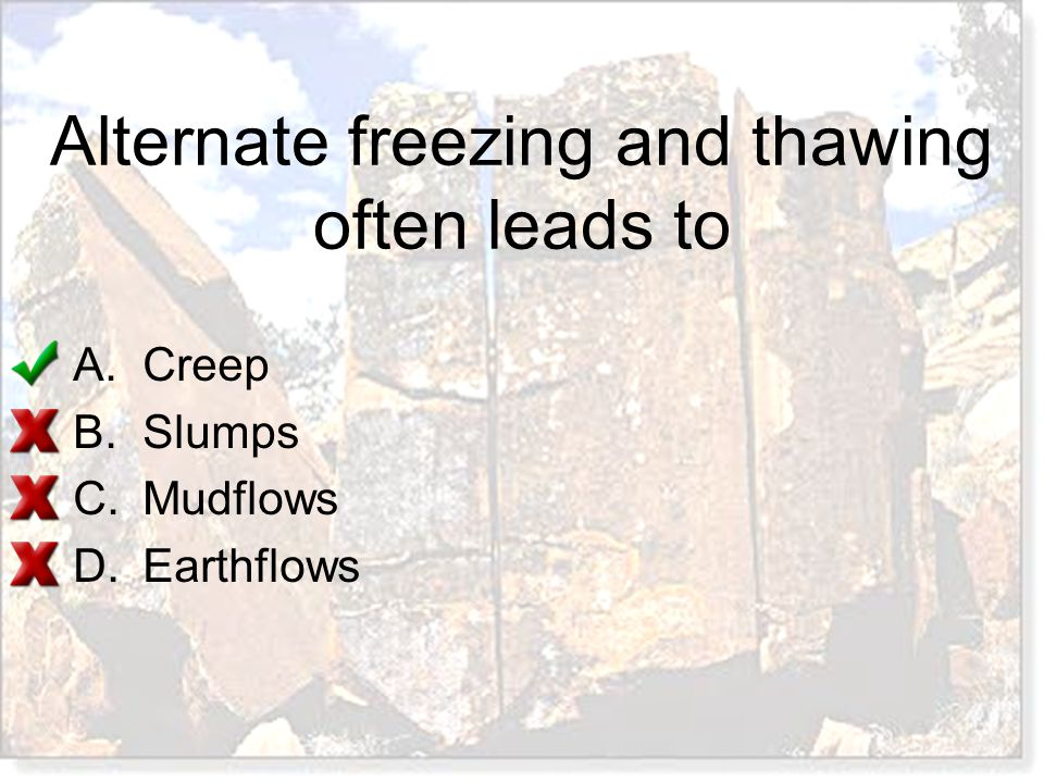 Alternate freezing and thawing often leads to
