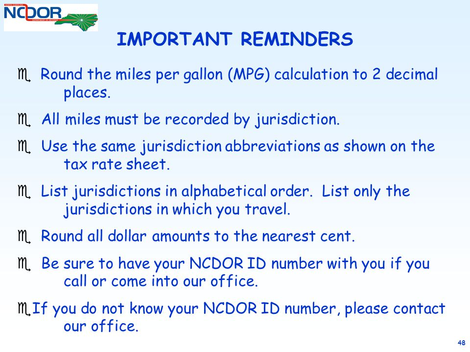 IMPORTANT REMINDERS Round the miles per gallon (MPG) calculation to 2 decimal places. All miles must be recorded by jurisdiction.
