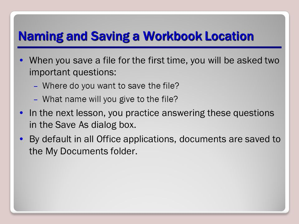 Naming and Saving a Workbook Location