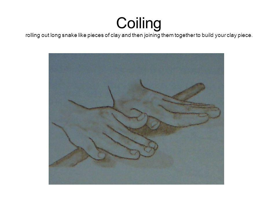 Coiling rolling out long snake like pieces of clay and then joining them together to build your clay piece.