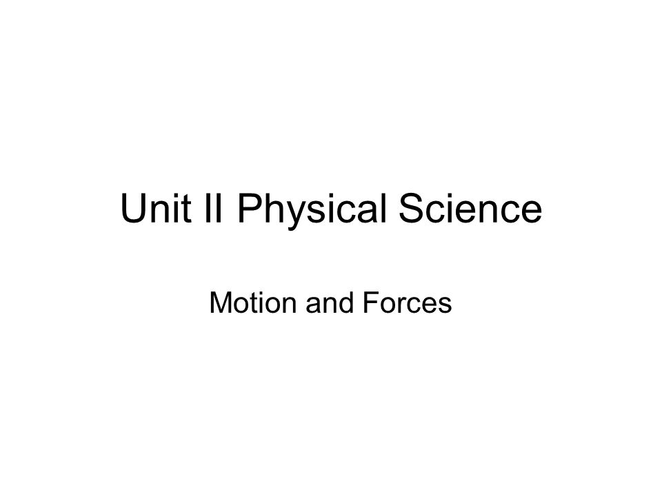 Unit II Physical Science