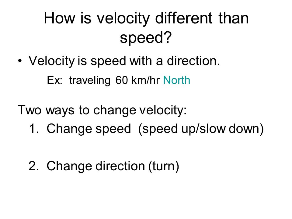 How is velocity different than speed