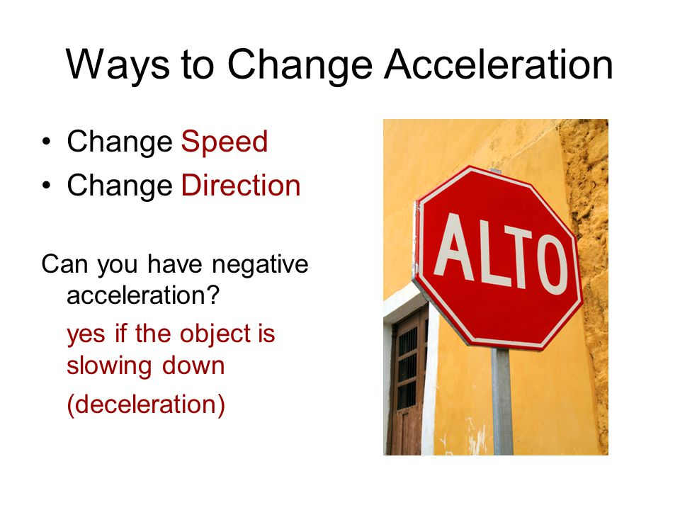 Ways to Change Acceleration