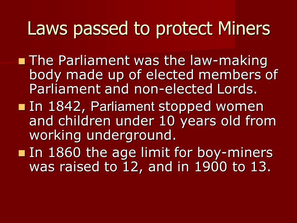 Laws passed to protect Miners