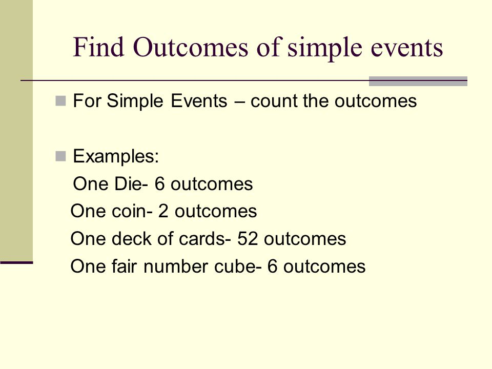Find Outcomes of simple events