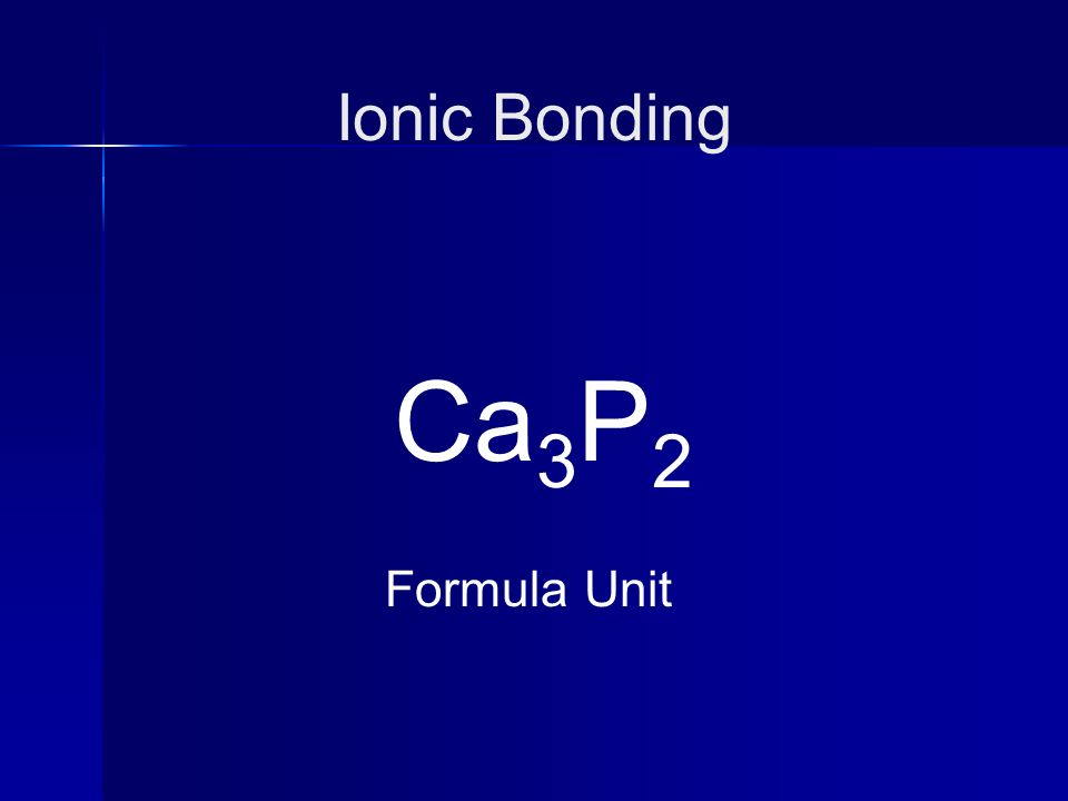 Ionic Bonding Ca3P2 Formula Unit