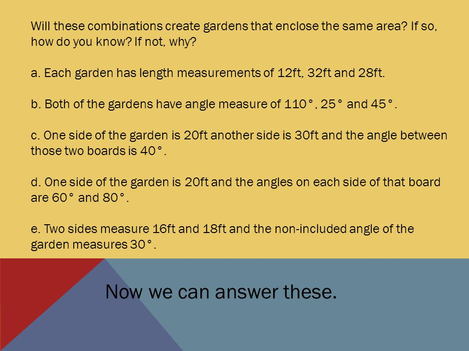 Will these combinations create gardens that enclose the same area