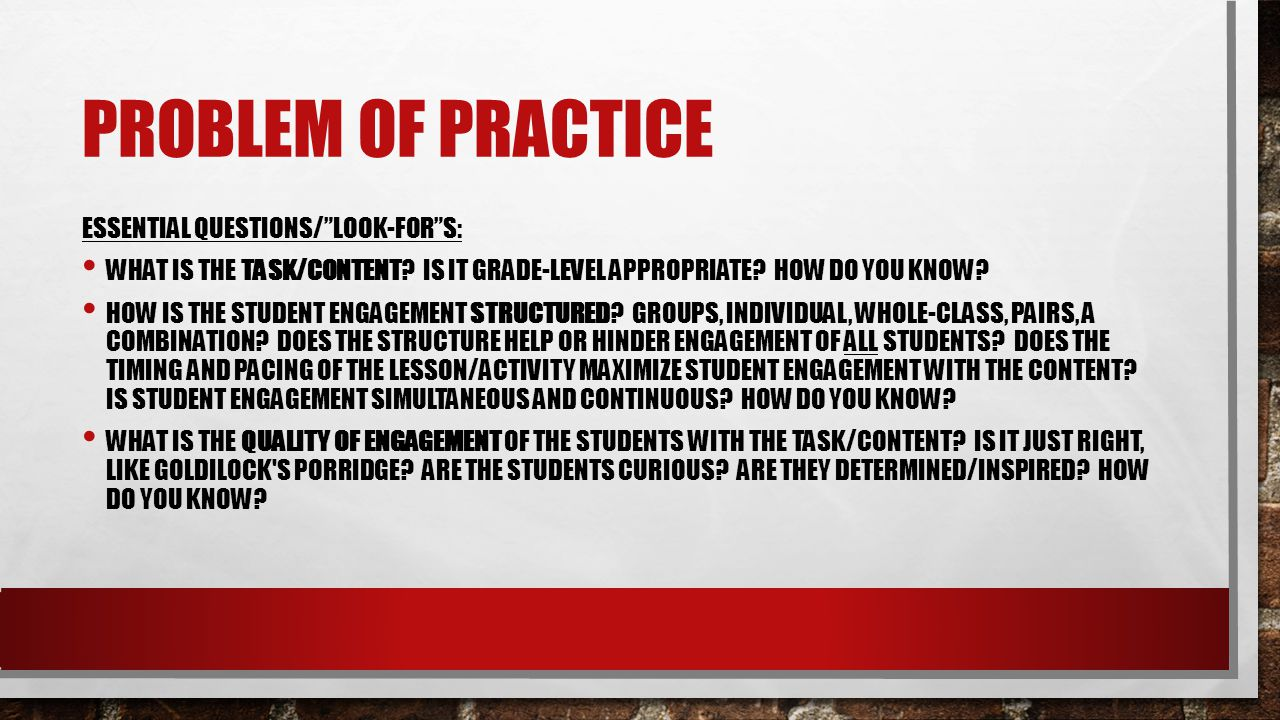 Problem of Practice Essential Questions/ Look-For s: