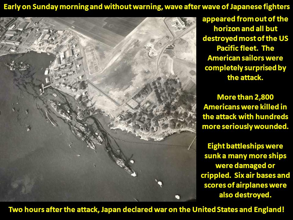Early on Sunday morning and without warning, wave after wave of Japanese fighters