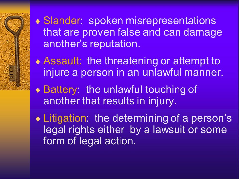 Slander: spoken misrepresentations that are proven false and can damage another's reputation.