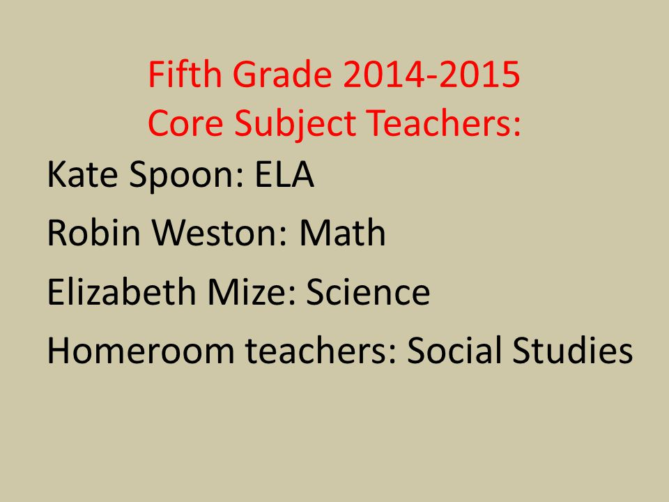 Fifth Grade 2014-2015 Core Subject Teachers: