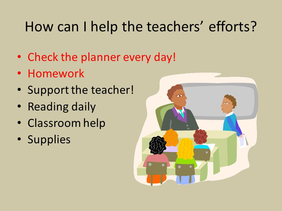 How can I help the teachers' efforts