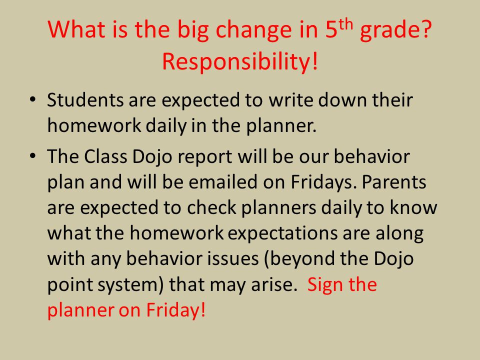 What is the big change in 5th grade Responsibility!
