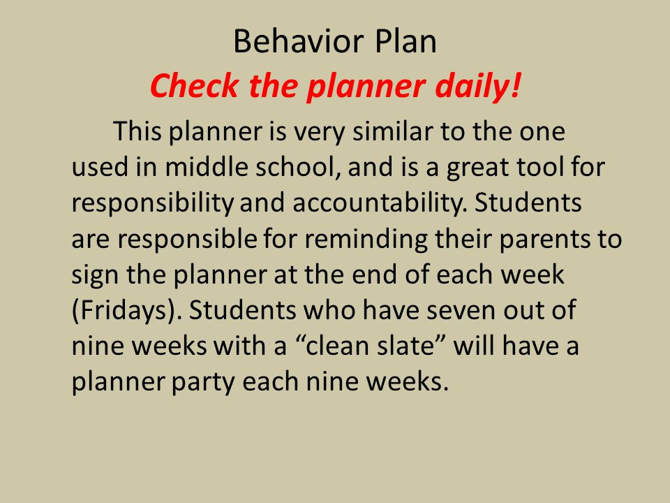 Behavior Plan Check the planner daily!