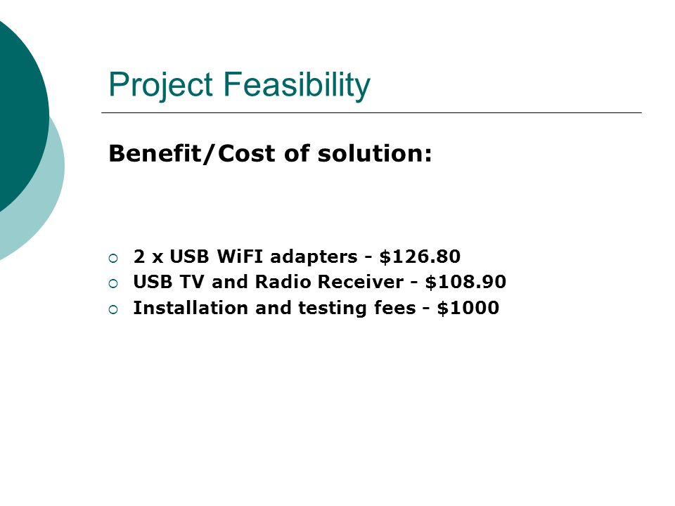 Project Feasibility Benefit/Cost of solution: