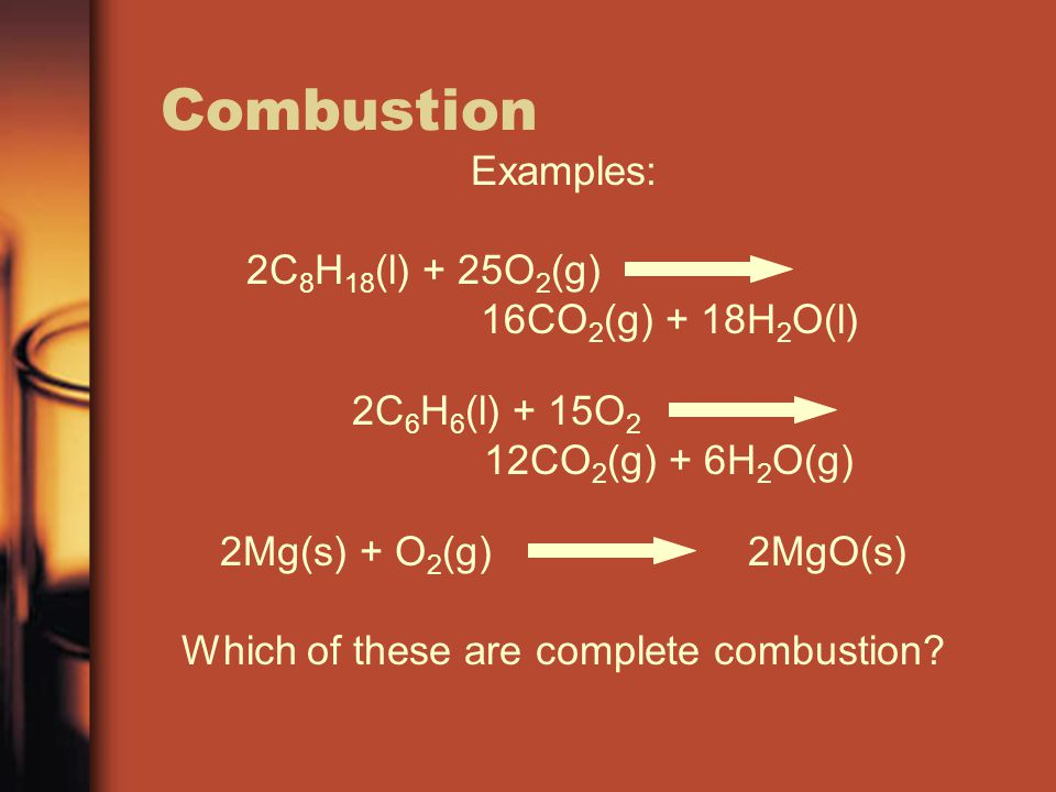Which of these are complete combustion
