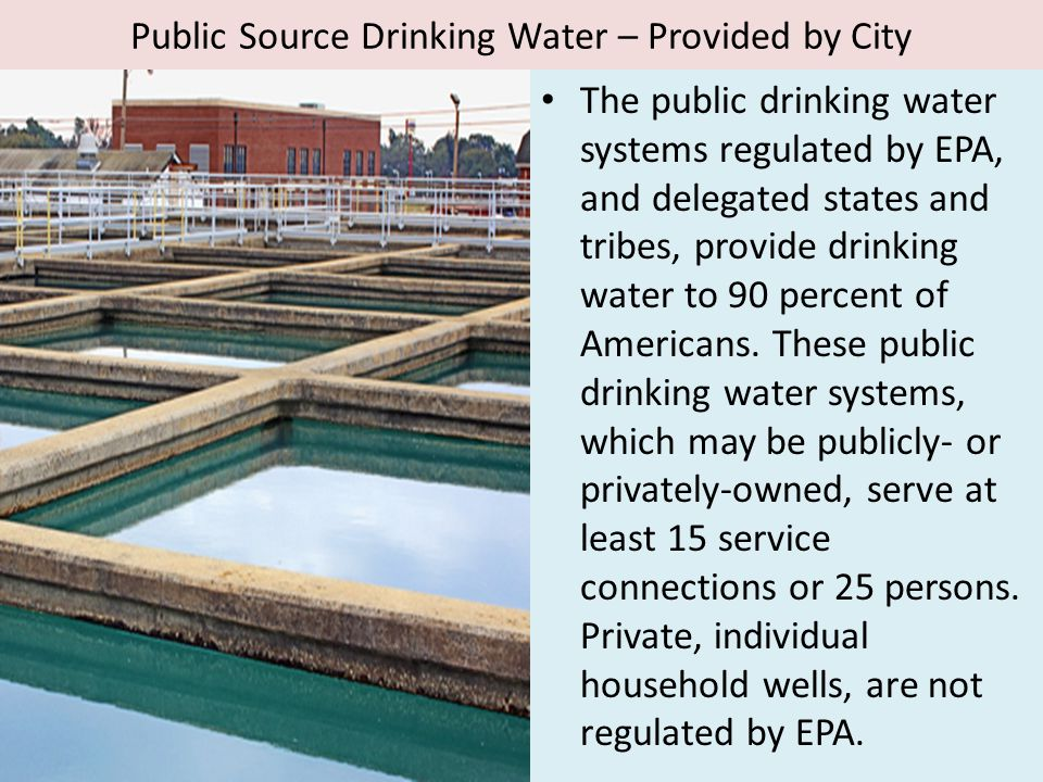 Public Source Drinking Water – Provided by City