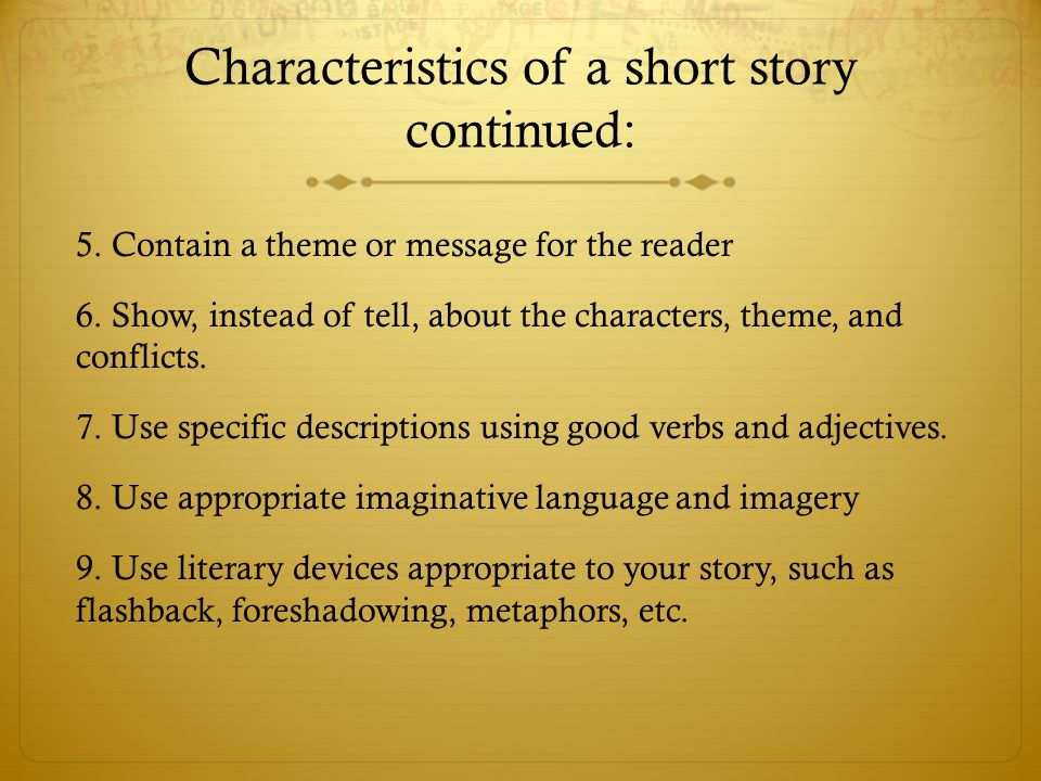 Characteristics of a short story continued: