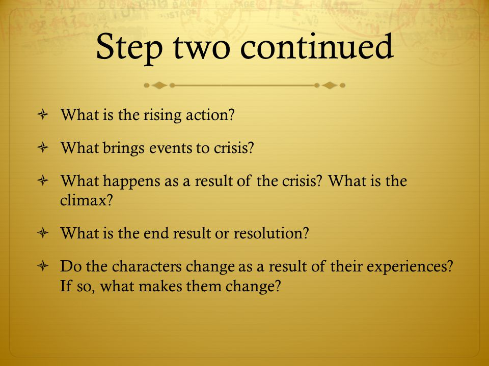 Step two continued What is the rising action