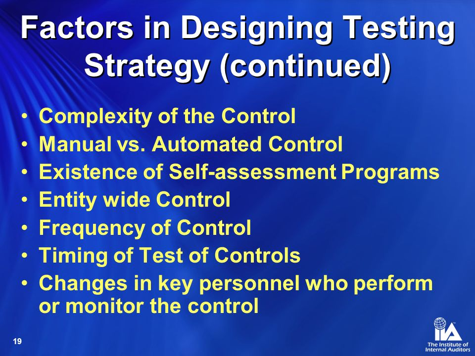 Factors in Designing Testing Strategy (continued)