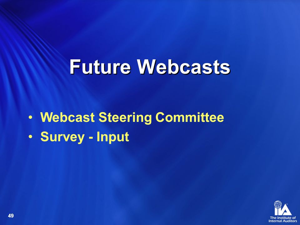 Future Webcasts Webcast Steering Committee Survey - Input