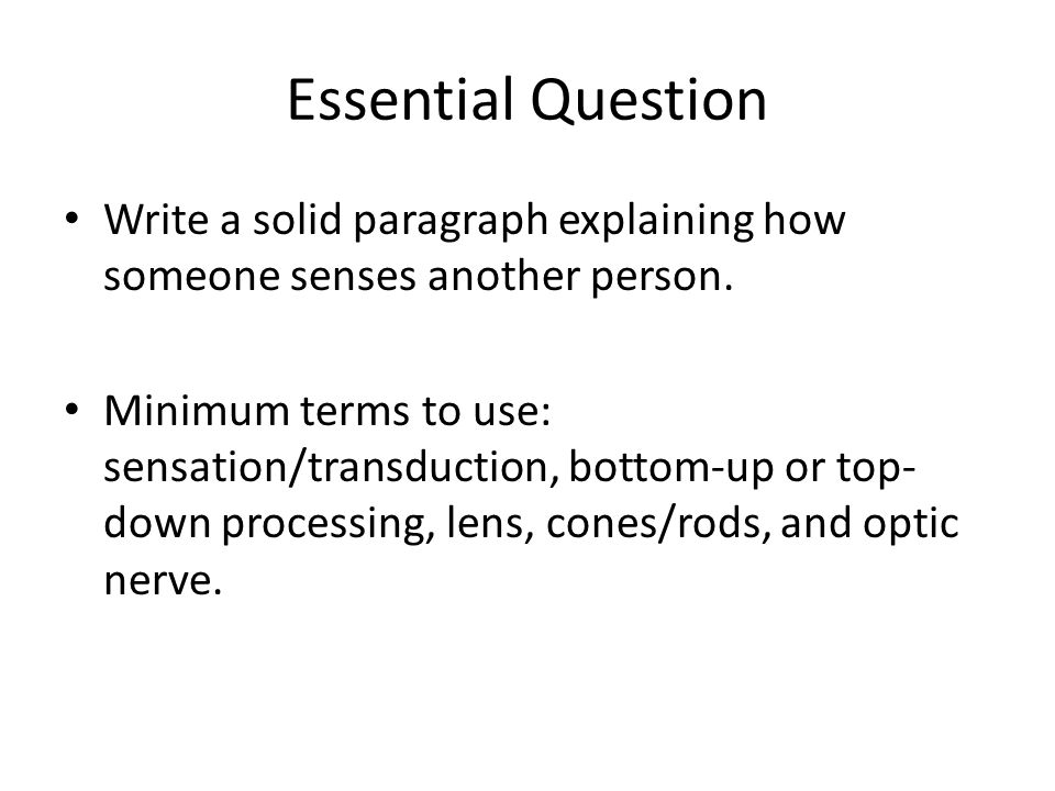 Essential Question Write a solid paragraph explaining how someone senses another person.