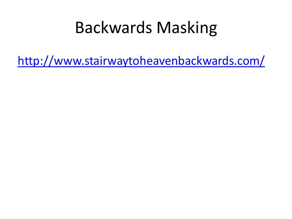 Backwards Masking http://www.stairwaytoheavenbackwards.com/